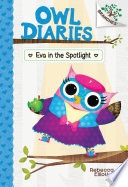 Eva in the Spotlight  A Branches Book  Owl Diaries  13