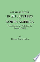 A History Of The Irish Settlers In North America From The Earliest Period To The Census Of 1850