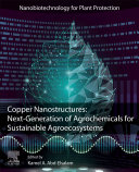Copper Nanostructures: Next-Generation of Agrochemicals for Sustainable Agroecosystems
