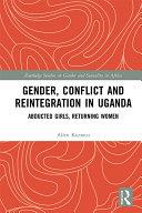 Gender, Conflict and Reintegration in Uganda