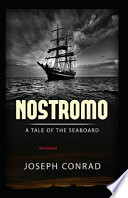 Nostromo, a Tale of the Seaboard Annotated