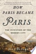 How Paris Became Paris Book PDF