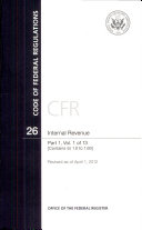 Code of Federal Regulations  Title 26  Internal Revenue  PT  1  Sections 1 0 to 1 60   Revised as of April 1  2012