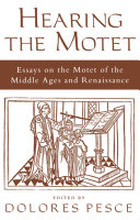 Hearing the Motet: Essays on the Motet of the Middle Ages ...