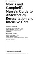 Norris and Campbell s Nurse s Guide to Anaesthetics  Resuscitation  and Intensive Care
