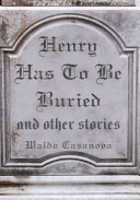 HENRY HAS TO BE BURIED and other stories ebook