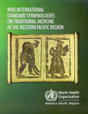 WHO International Standard Terminologies on Traditional Medicine in the Western Pacific Region