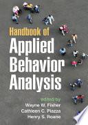 """Handbook of Applied Behavior Analysis"" by Wayne W. Fisher, Cathleen C. Piazza, Henry S. Roane"