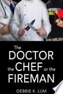 The Doctor  the Chef or the Fireman Book