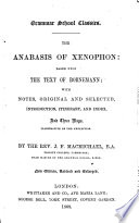 The Anabasis of Xenophon     With Notes     by     J  F  MacMichael     New Edition  Revised and Enlarged