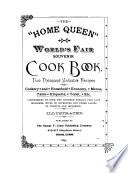 The  home Queen  World s Fair Souvenir Cook Book Book