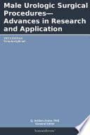 Male Urologic Surgical Procedures   Advances In Research And Application  2013 Edition