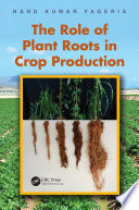 The Role Of Plant Roots In Crop Production Book PDF