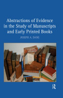 Abstractions of Evidence in the Study of Manuscripts and Early Printed Books