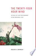 The Twenty Four Hour Mind