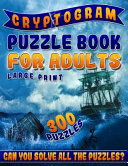 Cryptogram Puzzle Book For Adults Large Print The Best Cryptoquip Puzzles Cryptoquote Puzzle Book For Ultimate Brain Firing Neurons 300 Puzzles