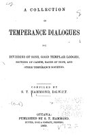 A Collection of Temperance Dialogues for Divisions of Sons, Good Templar Lodges, Sections of Cadets, Bands of Hope, and Other Temperance Societies