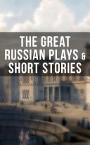 THE GREAT RUSSIAN PLAYS   SHORT STORIES