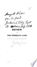 Review of the Berkley Case. [By Zechariah Eddy.]