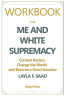 Workbook For Me and White Supremacy