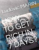 How to get rich in 7 days ? Pdf/ePub eBook