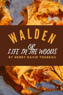 Walden Or Life in the Woods by Henry David Thoreau