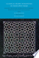 Classical Arabic Humanities in Their Own Terms