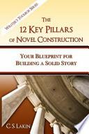 The 12 Key Pillars of Novel Construction