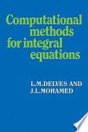 Computational Methods for Integral Equations Book