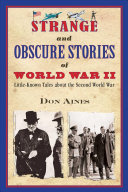 Strange and Obscure Stories of World War II