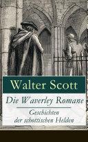 Die Waverley Romane - Geschichten der schottischen Helden (17 Titel in einem Buch - Vollständige deutsche Ausgaben)
