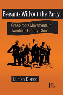 Peasants without the Party  Grassroots Movements in Twentieth Century China