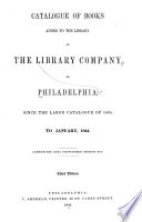 Catalogue Of Books Added To The Library Of The Library Company Of Philadelphia Since The Large Catalogue Of 1835