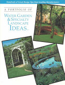 A Portfolio of Water Garden & Specialty Landscape Ideas