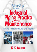 All in one Manual of Industrial Piping Practice and Maintenance