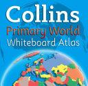 Collins Primary World Whiteboard Atlas