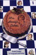 Mrs. Honig's Cakes #1