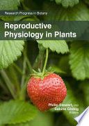 Reproductive Physiology in Plants Book