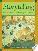 Storytelling  : An Encyclopedia of Mythology and Folklore