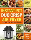 Instant Pot Duo Crisp Air Fryer Cookbook For Beginners