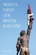 Twentieth-Century Latin American Revolutions Pdf/ePub eBook