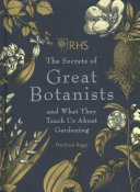 RHS the Secrets of the Great Botanists by Matthew Biggs