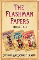 Flashman Papers 3-Book Collection 1: Flashman, Royal Flash, Flashman's Lady [Pdf/ePub] eBook