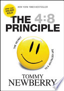 """The 4:8 Principle: The Secret to a Joy-Filled Life"" by Tommy Newberry"