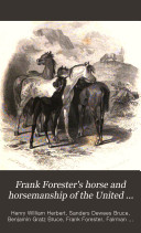 Frank Forester s Horse and Horsemanship of the United States and British Provinces of North America