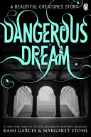 Beautiful Creatures: Dangerous Dream