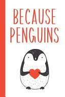 Because Penguins