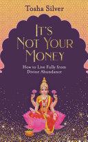 It s Not Your Money