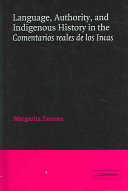 Language  Authority  and Indigenous History in the Comentarios Reales de Los Incas