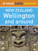 Wellington and around (Rough Guides Snapshot New Zealand)